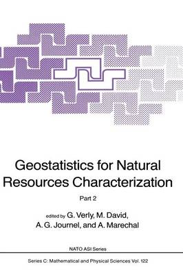 Geostatistics for Natural Resources Characterization: Part 2 - NATO Science Series C 122 (Paperback)