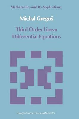 Third Order Linear Differential Equations - Mathematics and its Applications 22 (Paperback)