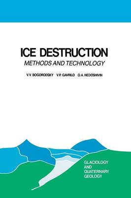 Ice Destruction: Methods and Technology - Glaciology and Quaternary Geology 3 (Paperback)