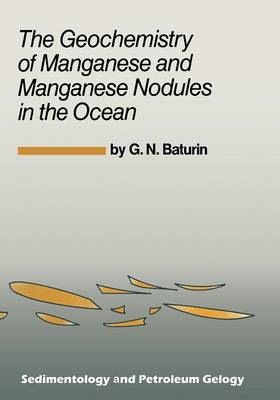 The Geochemistry of Manganese and Manganese Nodules in the Ocean - Sedimentology and Petroleum Geology 2 (Paperback)