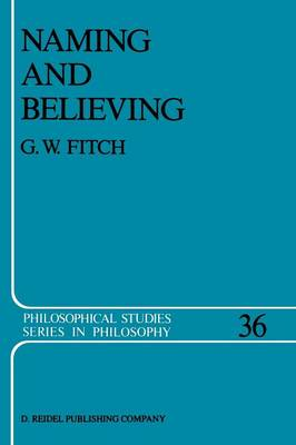 Naming and Believing - Philosophical Studies Series 36 (Paperback)