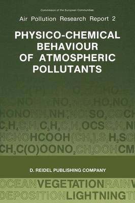 Physico-Chemical Behaviour of Atmospheric Pollutants: Proceedings of the Fourth European Symposium held in Stresa, Italy, 23-25 September 1986 - Tertiary Level Biology (Paperback)