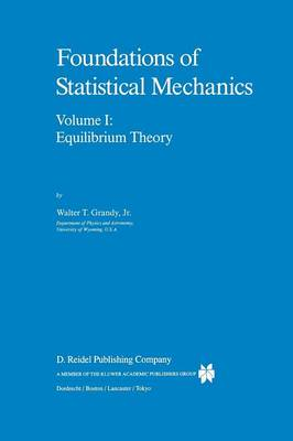 Foundations of Statistical Mechanics: Equilibrium Theory - Fundamental Theories of Physics 19 (Paperback)