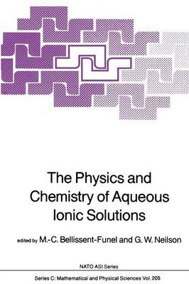 The Physics and Chemistry of Aqueous Ionic Solutions - NATO Science Series C 205 (Paperback)