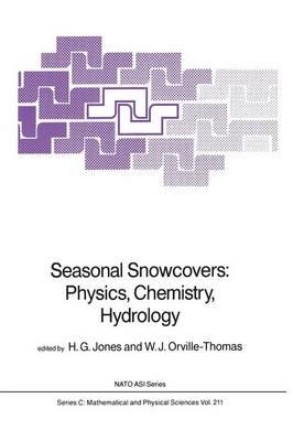 Seasonal Snowcovers: Physics, Chemistry, Hydrology - NATO Science Series C 211 (Paperback)