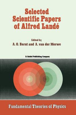 Selected Scientific Papers of Alfred Lande - Fundamental Theories of Physics 22 (Paperback)
