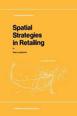 Spatial Strategies in Retailing - GeoJournal Library 8 (Paperback)