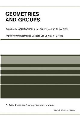 Geometries and Groups: Proceedings of the Workshop Geometries and Groups, Finite and Algebraic, Noorwijkerhout, Holland, March 1986 (Paperback)