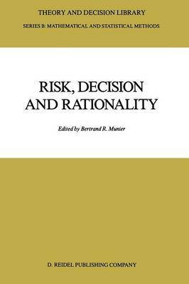 Risk, Decision and Rationality - Theory and Decision Library B 9 (Paperback)