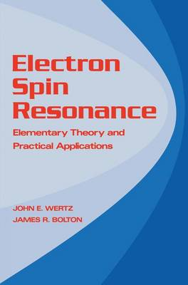 Electron Spin Resonance: Elementary Theory and Practical Applications (Paperback)