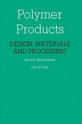 Polymer Products: Design, Materials and Processing (Paperback)