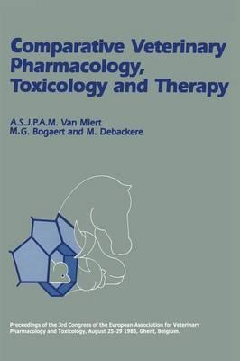Comparative Veterinary Pharmacology, Toxicology and Therapy: Comparative Veterinary Pharmacology, Toxicology and Therapy Invited Lectures Part II (Paperback)