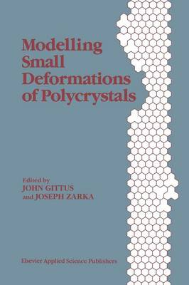 Modelling Small Deformations of Polycrystals (Paperback)
