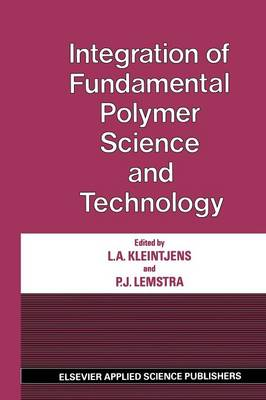 Integration of Fundamental Polymer Science and Technology (Paperback)