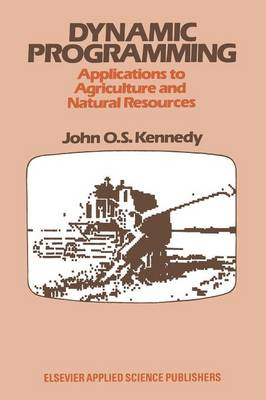 Dynamic Programming: Applications to Agriculture and Natural Resources (Paperback)