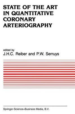 State of the Art in Quantitative Coronary Arteriography - Developments in Cardiovascular Medicine 53 (Paperback)