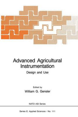Advanced Agricultural Instrumentation: Design and Use - Nato Science Series E: 111 (Paperback)