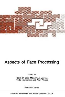Aspects of Face Processing - Nato Science Series D: 28 (Paperback)