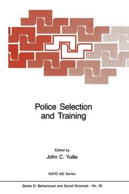 Police Selection and Training: The Role of Psychology - Nato Science Series D: 30 (Paperback)