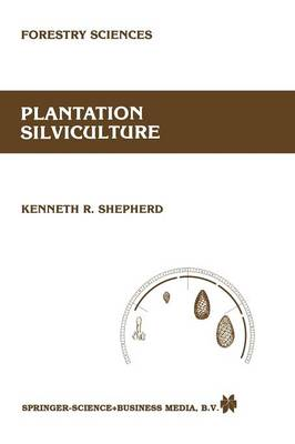 Plantation silviculture - Forestry Sciences 22 (Paperback)