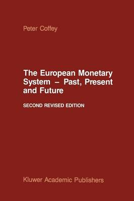 The European Monetary System - Past, Present and Future (Paperback)