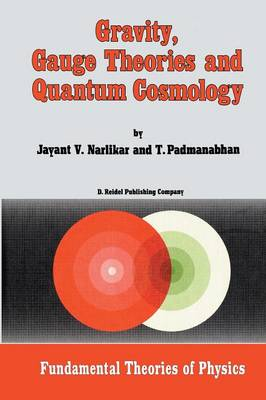 Gravity, Gauge Theories and Quantum Cosmology - Fundamental Theories of Physics 11 (Paperback)