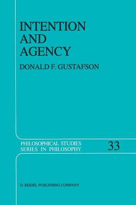 Intention and Agency - Philosophical Studies Series 33 (Paperback)