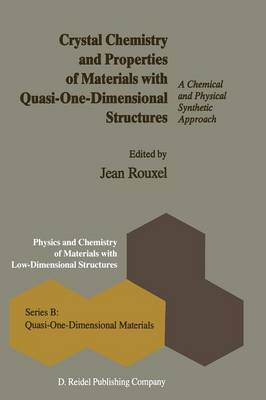 Crystal Chemistry and Properties of Materials with Quasi-One-Dimensional Structures: A Chemical and Physical Synthetic Approach - Physics and Chemistry of Materials with B 5 (Paperback)