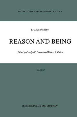 Reason and Being - Boston Studies in the Philosophy and History of Science 17 (Paperback)