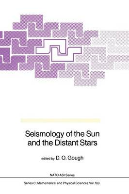 Seismology of the Sun and the Distant Stars - NATO Science Series C 169 (Paperback)