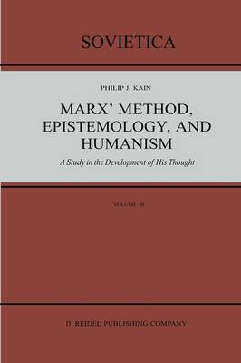 Marx' Method, Epistemology, and Humanism: A Study in the Development of His Thought - Sovietica 48 (Paperback)