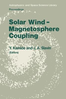 Solar Wind - Magnetosphere Coupling - Astrophysics and Space Science Library 126 (Paperback)