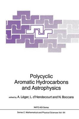 Polycyclic Aromatic Hydrocarbons and Astrophysics - NATO Science Series C 191 (Paperback)