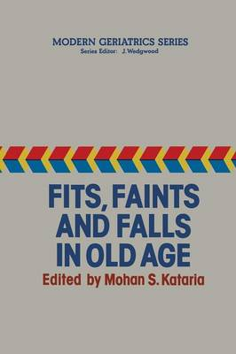 Fits, Faints and Falls in Old age - Modern Geriatrics Series 3 (Paperback)