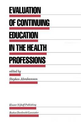 Evaluation of Continuing Education in the Health Professions - Evaluation in Education and Human Services 18 (Paperback)