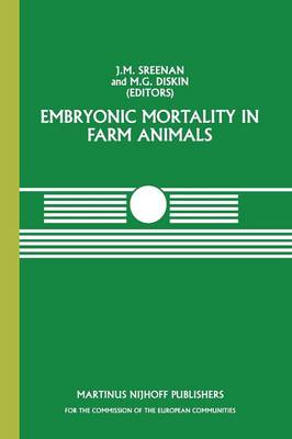 Embryonic Mortality in Farm Animals - Current Topics in Veterinary Medicine 34 (Paperback)