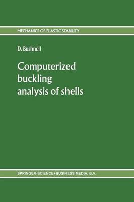Computerized buckling analysis of shells - Mechanics of Elastic Stability 9 (Paperback)
