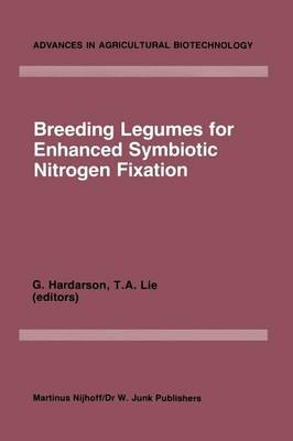 Breeding Legumes for Enhanced Symbiotic Nitrogen Fixation: Proceedings of an FAO/IAEA Consultants' Meeting, held in Vienna, 26-30 September 1983 - Advances in Agricultural Biotechnology 12 (Paperback)