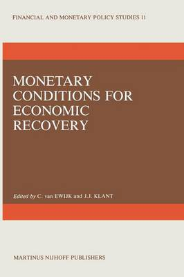 Monetary Conditions for Economic Recovery - Financial and Monetary Policy Studies 11 (Paperback)