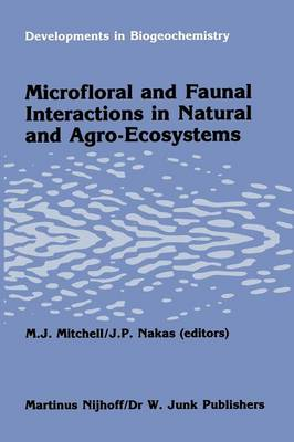 Microfloral and faunal interactions in natural and agro-ecosystems - Developments in Biogeochemistry 3 (Paperback)