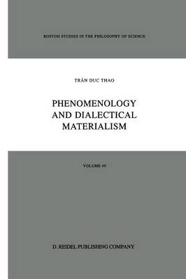 Phenomenology and Dialectical Materialism - Boston Studies in the Philosophy and History of Science 49 (Paperback)