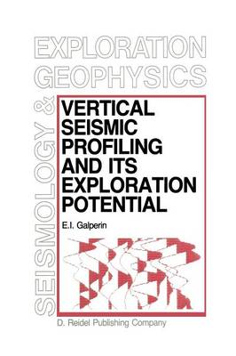 Vertical Seismic Profiling and Its Exploration Potential - Modern Approaches in Geophysics 1 (Paperback)