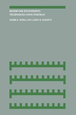 Reservoir Engineering Techniques Using Fortran (Paperback)