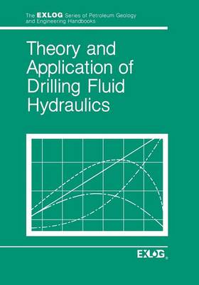 Theory and Applications of Drilling Fluid Hydraulics - Exlog Series of Petroleum Geology and Engineering Handbooks 1 (Paperback)