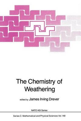 The Chemistry of Weathering - NATO Science Series C 149 (Paperback)