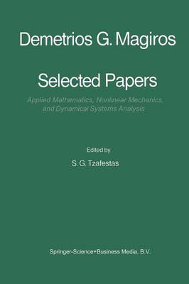 Selected Papers of Demetrios G. Magiros: Applied Mathematics, Nonlinear Mechanics, and Dynamical Systems Analysis (Paperback)
