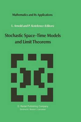 Stochastic Space-Time Models and Limit Theorems - Mathematics and Its Applications 19 (Paperback)