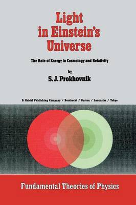 Light in Einstein's Universe: The Role of Energy in Cosmology and Relativity - Fundamental Theories of Physics 16 (Paperback)