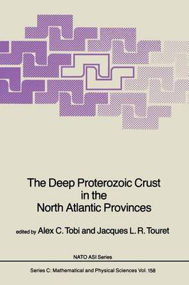 The Deep Proterozoic Crust in the North Atlantic Provinces - NATO Science Series C 158 (Paperback)
