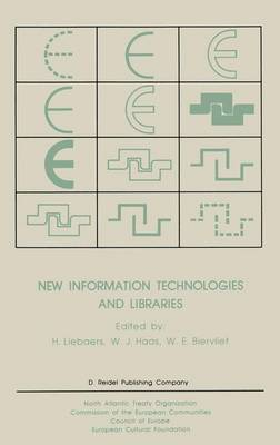 New Information Technologies and Libraries: Proceedings of the Advanced Research Workshop organised by the European Cultural Foundation in Luxembourg, November 1984 to assess the Impact of New Information Technologies on Library Management, Resources and Cooperation in Europe and North America (Paperback)